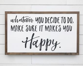 """Inspirational Sign // Happy // Life Quote // Do What Makes You Happy Sign 12 x 20"""""""