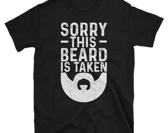 Sorry This Beard Is Taken T-Shirt