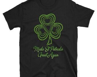 Make Saint Patrick's Day Great Again T-shirt -- Premium St Patricks Day T shirt, St Patricks Day Irish Shirt -- St Patrick's Day Shirt