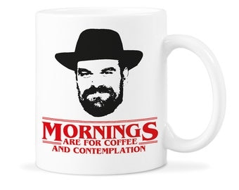 Jim Hopper Mug Cup Jim Hopper Cup Hopper Mornings Cup Jim Hopper Quote Cup Contemplation Cup Hopper Mornings Mug Contemplation Mug