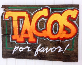 Tacos por favor sign, Espanol,taco truck,colorful and hand painted on reclaimed wood. Mexican inspired art.Mexican food