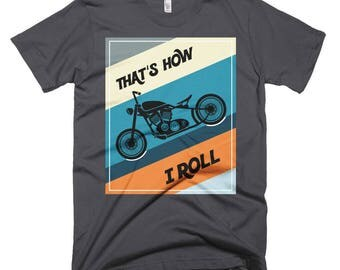 That's How I Roll Motorcycle Short-Sleeve T-Shirt