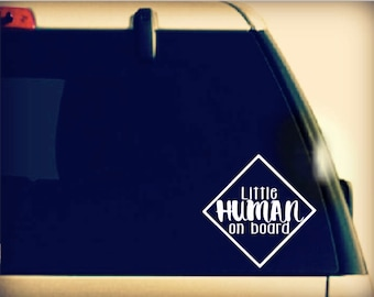 Little Human on board, Baby on Board Decal, Baby on Board Car Decal, Baby On Board Sticker, Baby on Board vinyl car sticker, Baby on Board