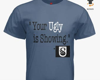 "UglySwn ""Your Ugly Is Showing"" Tee"