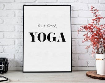 Yoga Print, Yoga Gift, Relaxation Print, But First Yoga, Motivational Print, Poster Download, Art Print, Typography, Saying, Home Decoration
