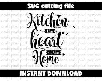 Kitchen Svg File, Kitchen The Heart Of The Home Svg, Home Svg, Cooking Svg File, Kitchen Sign Svg, Home Decor Svg, Kitchen Is The Heart Svg