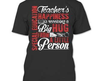 Special Education T Shirt, Teacher's Happiness T Shirt