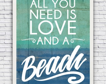 All You Need is Love and a Beach - tropical wall art print (w/ optional frame)