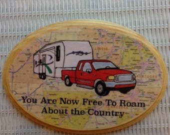 "RV enthusiast wall plaque ""You are now free to roam about the country."""