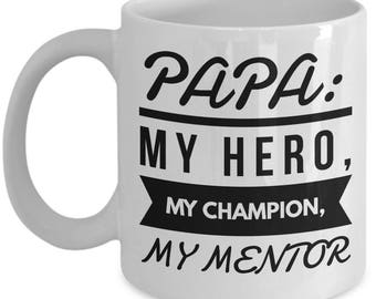 TO MY PAPA!  11oz White Coffee Mug! The Perfect Dad's Gift