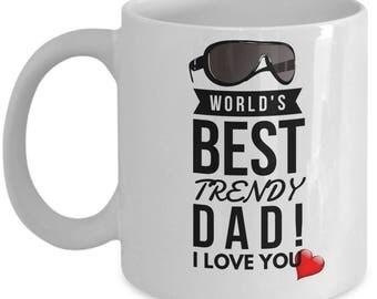 World's Best TRENDY DAD! White Coffee Mug, Trendy Dad's Gift, Trendy Dad's keepsake, Trendy Dad's present.