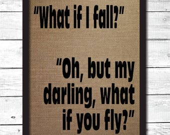 what if i fall oh but my darling what if you fly, inspirational quotes, inspirational wall art, inspirational gifts, inspirational print, I2