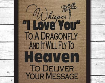 whisper i love you to a dragonfly, memorial print, in memory, whisper I love you, memorial gift, memorial, memorial gift mom, M22