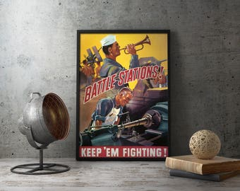 "American Propaganda Poster ""Battle Stations! Keep 'Em Fighting!"" , second world war industrial poster, ww2 militaria, wwii military decor"