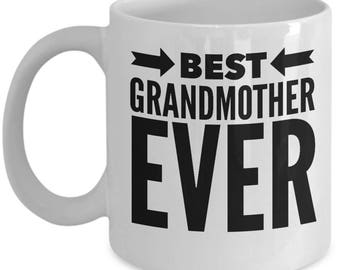Grandmother Gift - Funny Grandmothers Mug - Grandma Nonna Birthday Valentine - Best Ever - Coffee Tea 11oz 15oz