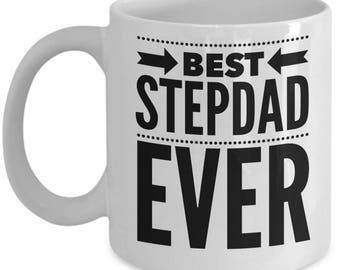 Gift For Stepdad - Funny Stepdad Mug - Stepfather Birthday Valentine - Best Ever - Coffee Tea 11oz 15oz