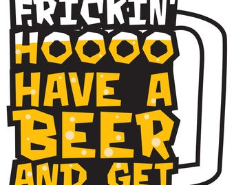 Boo Frickin' Hoo Have A Beer And Get Over It | Digital Print