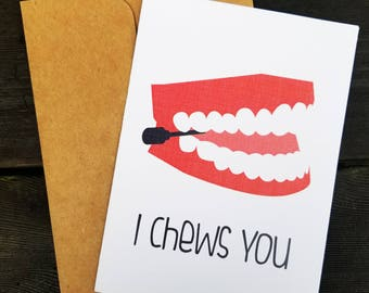 I chews you, Valentine's Day card, greeting card, funny card, pun card birthday card