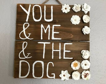 You and Me and The Dog Wooden Art