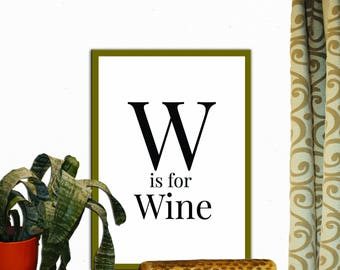 W is for Wine Print Wall Decor Inspirational Quote Handwritten Typography Art Print Digital Download Motivation Print Quote