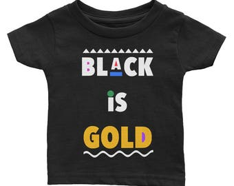Black is Gold Infant Tee