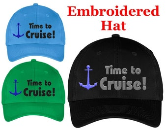 """Cruise hat.  Embroidered with """"Time to Cruise"""""""