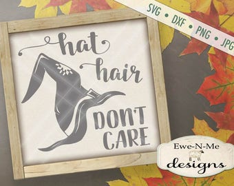 Witch Hat SVG Cut File - Halloween SVG - Hat Hair Don't Care Cut File - Witch Hat svg - Witch svg - Digital svg, dxf, png, jpg files