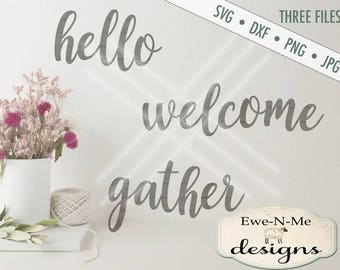 Hello SVG, Welcome SVG, Gather SVG, farmhouse svg, cricut silhouette files, hello welcome gather bundle  Commercial Use  svg, dxf, png, jpg