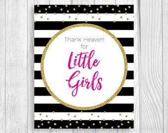 Printable Thank Heaven for Little Girls Black and White Stripes 5x7, 8x10 Baby Shower Sign - Hot Pink and Gold Glitter Confetti Polka Dots