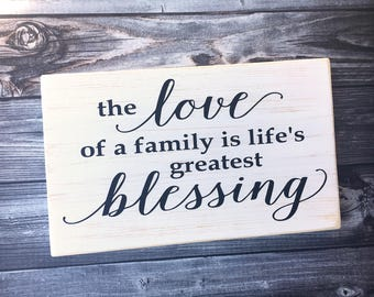 The love of a family is lifes greatest blessing | family saying | home decor | painted sign | wood sign | family blessing | Style# HM110