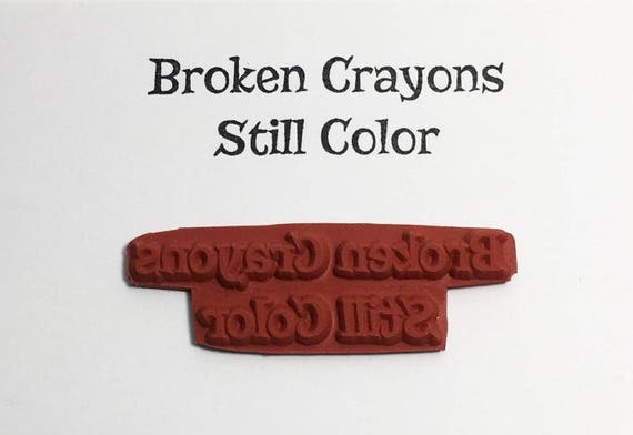 Broken Crayons Still Color - Altered Attic Rubber Stamp - Inspirational Quote Greeting Card - Art Craft Scrapbook Mixed Media Collage ATC