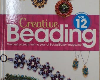 Creative Beading Vol. 12: Best projects from a year of Bead & Button magazine Hardcover – 2017