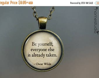 ON SALE - Oscar Wilde (Be Yourself) Quote jewelry. Necklace, Pendant or Keychain Key Ring. Perfect Gift Present. Glass dome metal charm by H