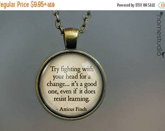 ON SALE - Fight quote (To Kill a Mockingbird) jewelry. Necklace, Pendant or Keychain Key Ring. Perfect Gift Present. Glass dome metal charm.