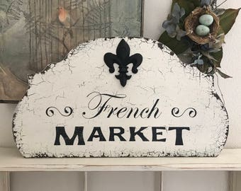 FRENCH MARKET,  Fleur de Lis,  French Signs, French Market Sign, 24 x 13