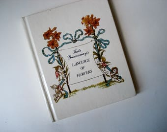 Kate Greenaway's Language of Flowers - 1970s book - beautifully illustrated