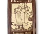 Roumanian Romanian Blouse / Peasant Top / Embroidered Blouse / Folkwear Pattern 103 / Ethnic Blouse / All Sizes