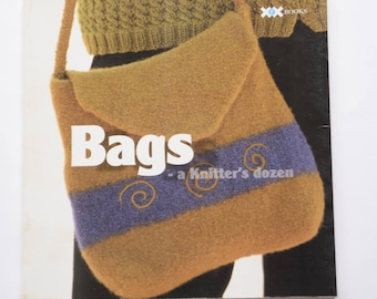 Bags A Knitter's Dozen - Book of Knitted Bag Patterns