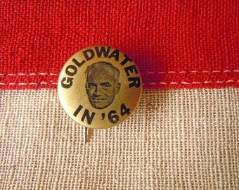 "7/8"" Goldwater in 64 Election Campaign Pin Pinback Button Political Badge"