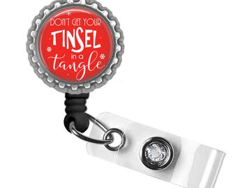 Tinsel, Badge Reel, ID Tag, Badge Holder, Holiday Gifts, Quote, Gifts for Student Nurses, Gifts for Teachers, Punny Gifts