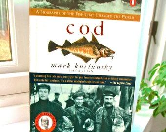 Cod A Biography of the Fish That Changed the World, Paperback  Mark Kurlansky, Generously illustrated, Economic, Gastronomic, Environmental