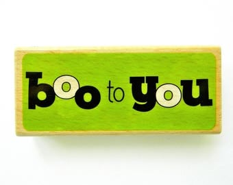 Halloween BOO TO YOU Wood Mount Rubber Stamp