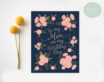 To my mom on my wedding day mother of the bride mother of the bride card mother of the bride gift INSTANT DOWNLOAD