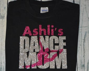 ON SALE Personalized Dance Mom Shirt - Glitter Tee