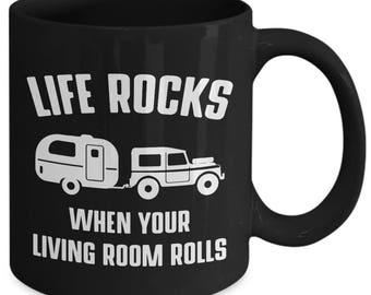 Life Rocks When Your Living Room Rolls Camping Trailer Coffee Mug