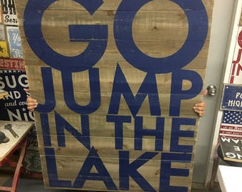 Cedar Super Large 36 x 48- Go Jump in the Lake Sign