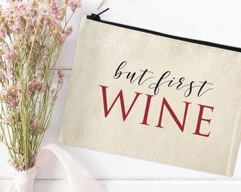 But first Wine Make Up Bag - Bridesmaid Gift - Bridesmaid Makeup Bag - Cosmetic Bag - Zipper Bag - Canvas pouch - Makeup Bag -  Bridal gift