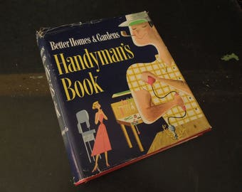 1951 First Edition  Better Homes Gardens Handyman's Book - Vintage House Repair Maintenance DIY - Book Lovers Gift