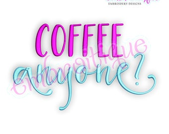 Coffee, Anyone?   -Instant Download Machine Embroidery Design