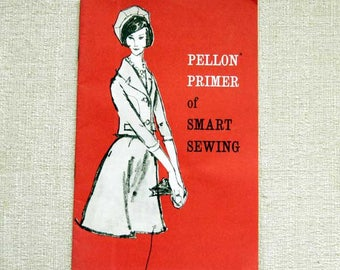 Sewing Clothes Book, Pellon Primer of Smart Sewing, How To Instructions, Interfacing Guide for Seamstresses Tailors Dressmakers Vintage 1962
